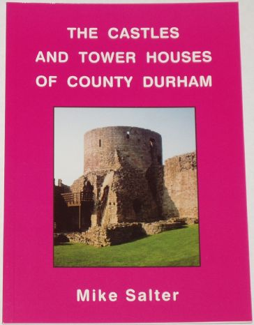 The Castles and Tower Houses of County Durham, by Mike Salter